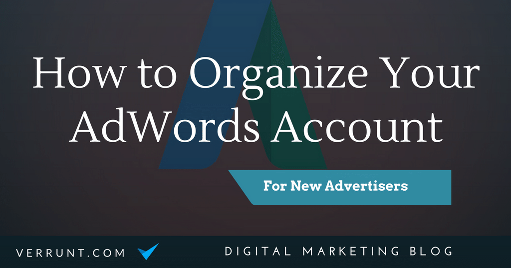 Organizing AdWords Account: Best practices for New Advertisers